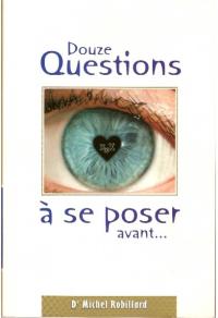 Douze questions à se poser avant...