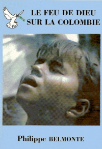 Le feu de Dieu sur la Colombie