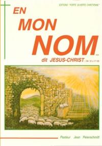 En mon Nom dit Jésus-Christ